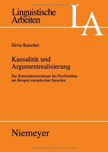 Kausalit T Und Argumentrealisierung: Zur Konstruktionsvarianz Bei Psychverben Am Beispiel Europ Ischer Sprachen 9783484305281