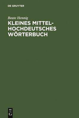 Kleines Mittelhochdeutsches Worterbuch 9783484108097