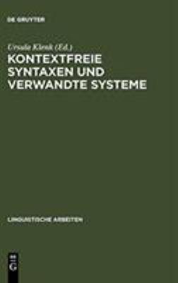 Kontextfreie Syntaxen Und Verwandte Systeme: Vortr GE Eines Kolloquiums in Ventron (Vogesen) Im Oktober 1984 9783484301559