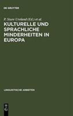 Kulturelle Und Sprachliche Minderheiten in Europa: Aspekte Der Europaischen Ethnolinguistik Und Ethnopolitik: Akten Des 4. Symposions Uber Sprachkonta 9783484301092