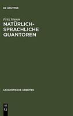 Nat Rlich-Sprachliche Quantoren: Modelltheoretische Untersuchungen Zu Universellen Semantischen Beschr Nkungen 9783484302365