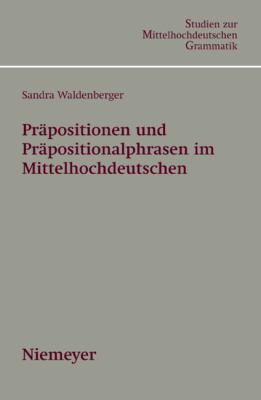 PR Positionen Und PR Positionalphrasen Im Mittelhochdeutschen 9783484770034