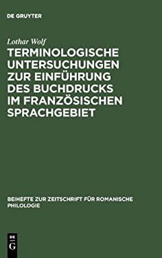 Terminologische Untersuchungen Zur Einfuhrung Des Buchdrucks Im Franzosischen Sprachgebiet 9783484520806