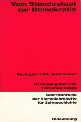 Vom Standestaat Zur Demokratie: Portugal Im Zwanzigsten Jahrhundert 9783486645750
