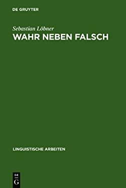 Wahr Neben Falsch: Duale Operatoren ALS Die Quantoren Nat Rlicher Sprache 9783484302440
