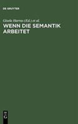 Wenn Die Semantik Arbeitet: Klaus Baumg Rtner Zum 65. Geburtstag 9783484730359