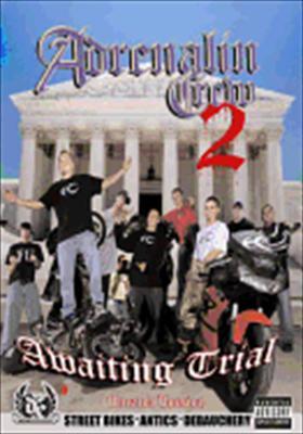 Adrenalin Crew 2: Awaiting Trial