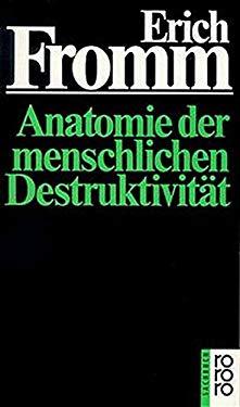 Anatomie der menschlichen Destruktivitt
