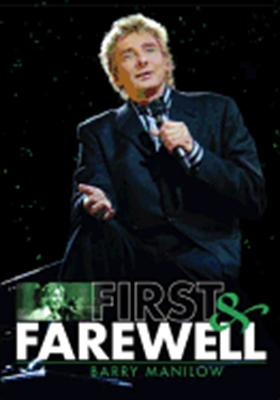 Barry Manilow: First & Farewell