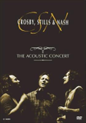 Crosby, Stills & Nash: The Acoustic Concert