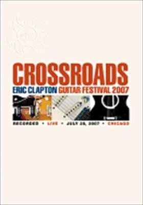 Crossroads Eric Clapton Guitar Festival 2007 Chicago