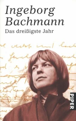 Das Dreissigste Jahr - Ingeborg Bachmann