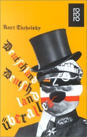 Deutschland, Deutschland ber alles. Ein Bilderbuch v. Kurt Tucholsky und vielen Fotografen - Kurt Tucholsky, John Heartfield