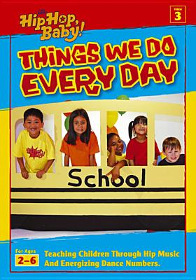 Hip Hop Baby: Things We Do Everyday