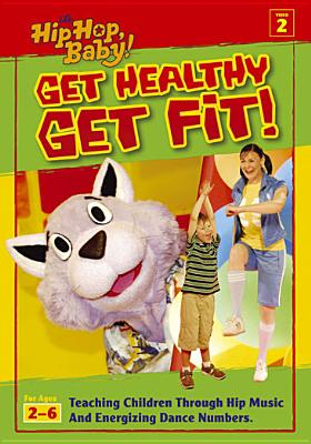 Hip Hop Baby: Get Healthy, Get Fit