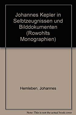 Johannes Kepler. In Selbstzeugnissen und Bilddokumenten.