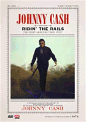 Johnny Cash: Ridin' the Rails