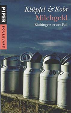 Milchgeld: Kluftingers Erster Fall 9783492262279