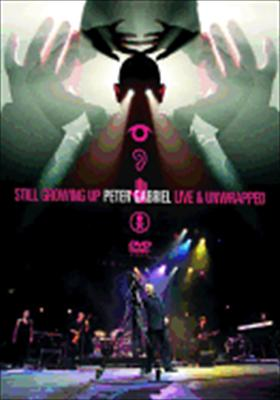 Peter Gabriel: Still Growing Up, Live & Unwrapped