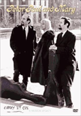 Peter, Paul & Mary: Carry It on - A Musical Legacy