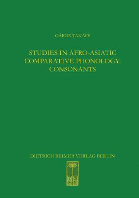 Studies in Afro-Asiatic Comparative Phonology: Consonants 9783496028420