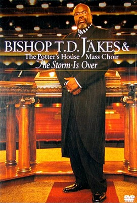 T.D. Jakes: Storm Is Over