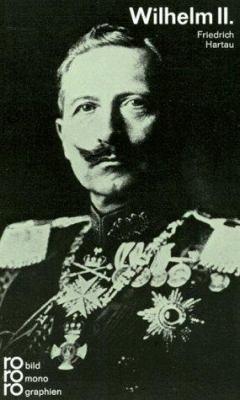 Wilhelm II. in Selbstzeugnissen Und Bilddokumenten 9783499502644