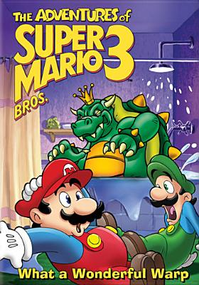 Adventures of Super Mario 3: What a Wonderful Warp