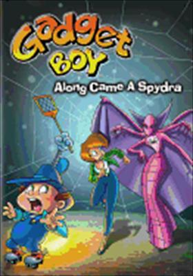 Gadget Boy: Along Came a Spydra