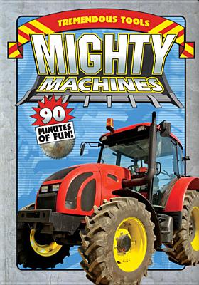 Mighty Machines: Tremendous Tools