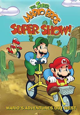 Super Mario Bros. Super Show: Mario's Adventures Out West