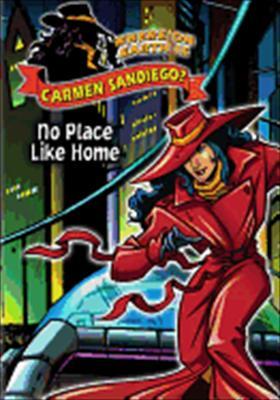 Where on Earth Is Carmen Sandiego? No Place Like Home