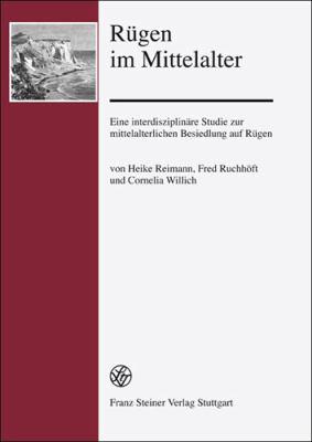 Rugen Im Mittelalter: Eine Interdisziplinare Studie Zur Mittelalterlichen Besiedlung Auf Rugen 9783515094412