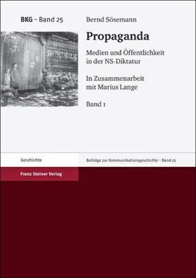 Propaganda: Medien Und Offentlichkeit in Der NS-Diktatur 9783515096355