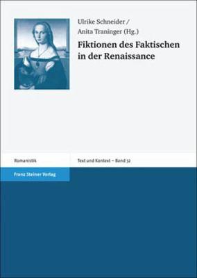 Fiktionen Des Faktischen in Der Renaissance 9783515096751
