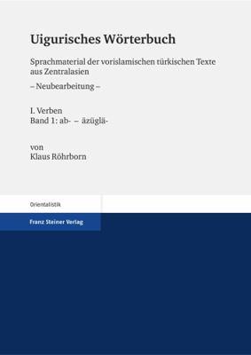 Uigurisches Worterbuch: Sprachmaterial Der Vorislamischen Turkischen Texte Aus Zentralasien. 9783515098151