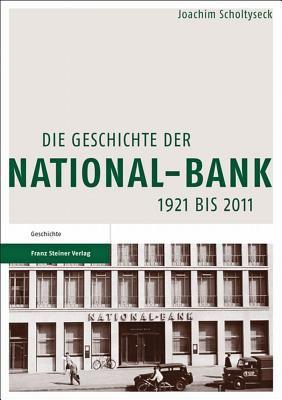Die Geschichte Der National-Bank 1921 Bis 2011 9783515098311