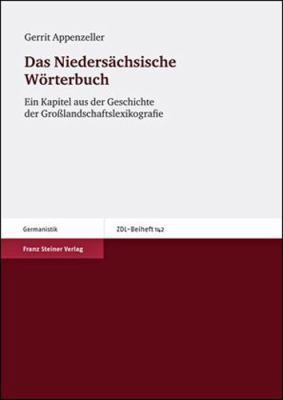 Das Niedersachsische Worterbuch: Ein Kapitel Aus Der Geschichte Der Grosslandschaftslexikografie 9783515098489