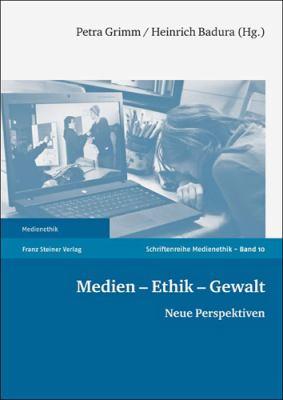 Medien - Ethik - Gewalt: Neue Perspektiven