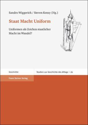 Staat Macht Uniform: Uniformen ALS Zeichen Staatlicher Macht Im Wandel? 9783515099332