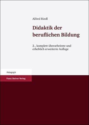 Didaktik Der Beruflichen Bildung: 2., Komplett Uberarbeitete Und Erheblich Erweiterte Auflage 9783515100021
