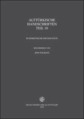 Altturkische Handschriften, Teil 10: Buddhistische Erzahltexte 9783515096669