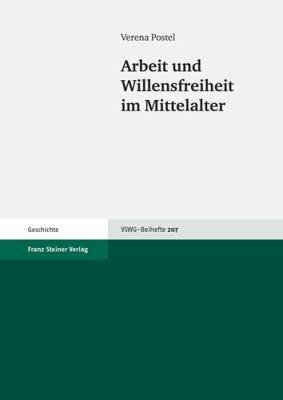 Arbeit Und Willensfreiheit Im Mittelalter 9783515093934
