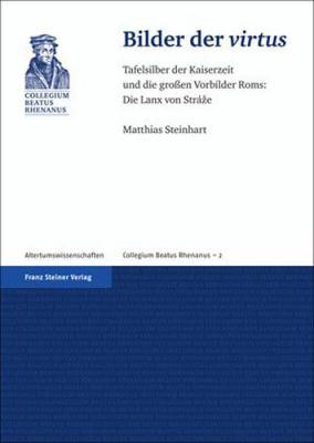Bilder Der Virtus: Tafelsilber Der Kaiserzeit Und Die Grossen Vorbilder ROMs: Die Lanx Von Strae 9783515096317