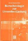 Biotechnologie Zur Umweltentlastung 9783519004127