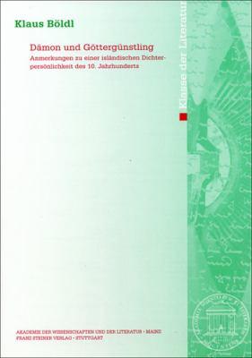 Damon Und Gottergunstling: Anmerkungen Zu Einer Islandischen Dichterpersonlichkeit Des 10. Jahrhunderts 9783515098045