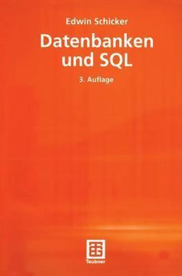 Datenbanken Und SQL: Eine Praxisorientierte Einf Hrung Mit Hinweisen Zu Oracle Und MS-Access 9783519229919