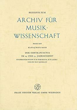 Der Contrapunctus Im 14. Und 15. Jahrhundert: Untersuchungen Zum Terminus, Zur Lehre Und Zu Den Quellen 9783515019521