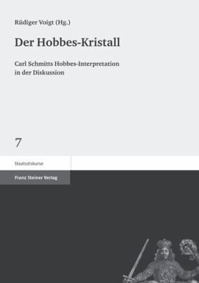 Der Hobbes-Kristall: Carl Schmitts Hobbes-Interpretation in Der Diskussion 9783515093989