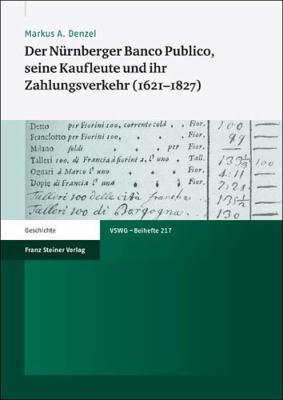 Der Nurnberger Banco Publico, Seine Kaufleute Und Ihr Zahlungsverkehr (1621-1827) 9783515101356